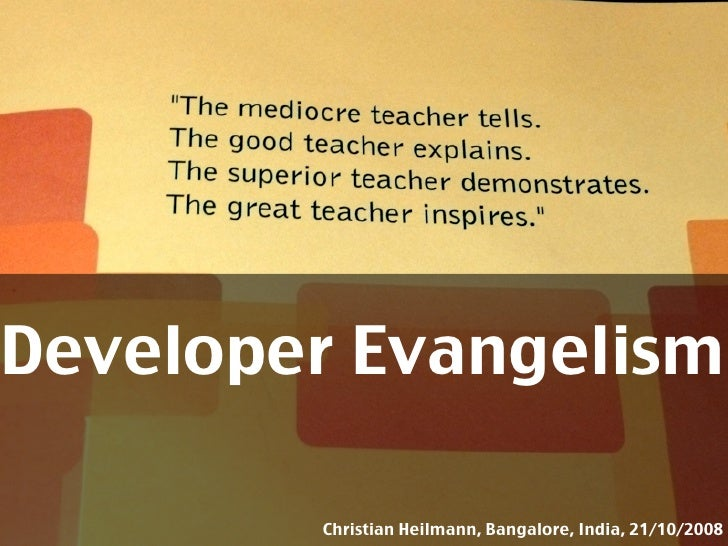 Developer Evangelism          Christian Heilmann, Bangalore, India, 21/10/2008