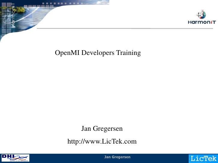 OpenMI Developers Training            Jan Gregersen    http://www.LicTek.com                Jan Gregersen   1