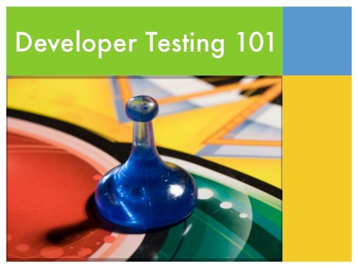 Developer Testing 101