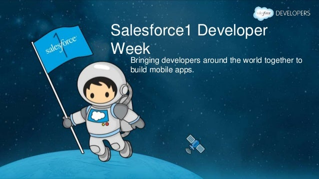 Developer week EMEA - Salesforce1 Mobile App overview