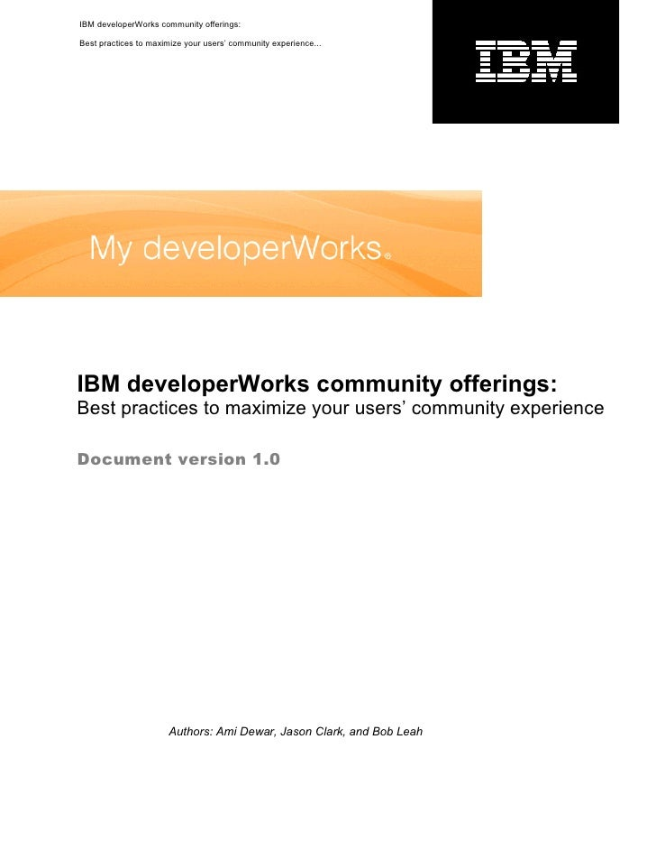 IBM developerWorks community offerings:  Best practices to maximize your users' community experience...     IBM developerW...