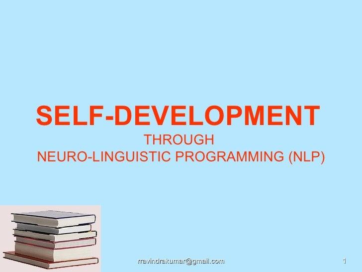 SELF-DEVELOPMENT            THROUGHNEURO-LINGUISTIC PROGRAMMING (NLP)           rravindrakumar@gmail.com   1