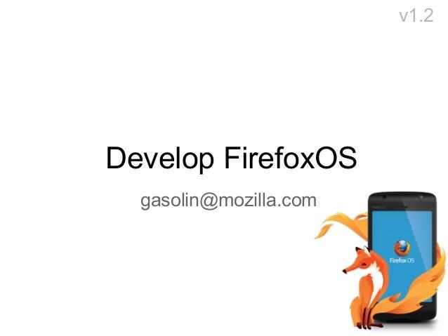 v1.2  Develop FirefoxOS gasolin@mozilla.com
