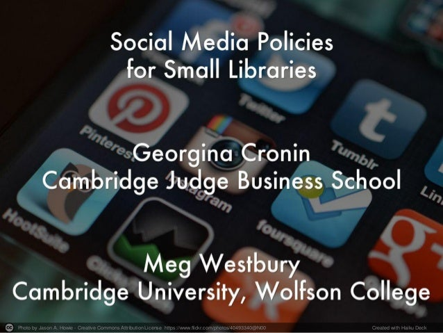 Developing a social media policy for small libraries by Georgina Cronin and Meg Westbury