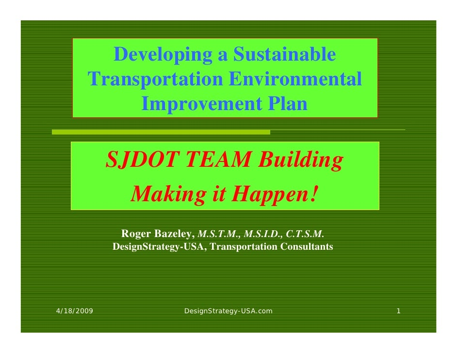 Developing a Sustainable        Transportation Environmental             Improvement Plan              SJDOT TEAM Building...