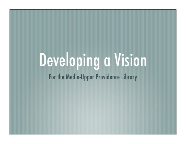 Developing a Vision  For the Media-Upper Providence Library
