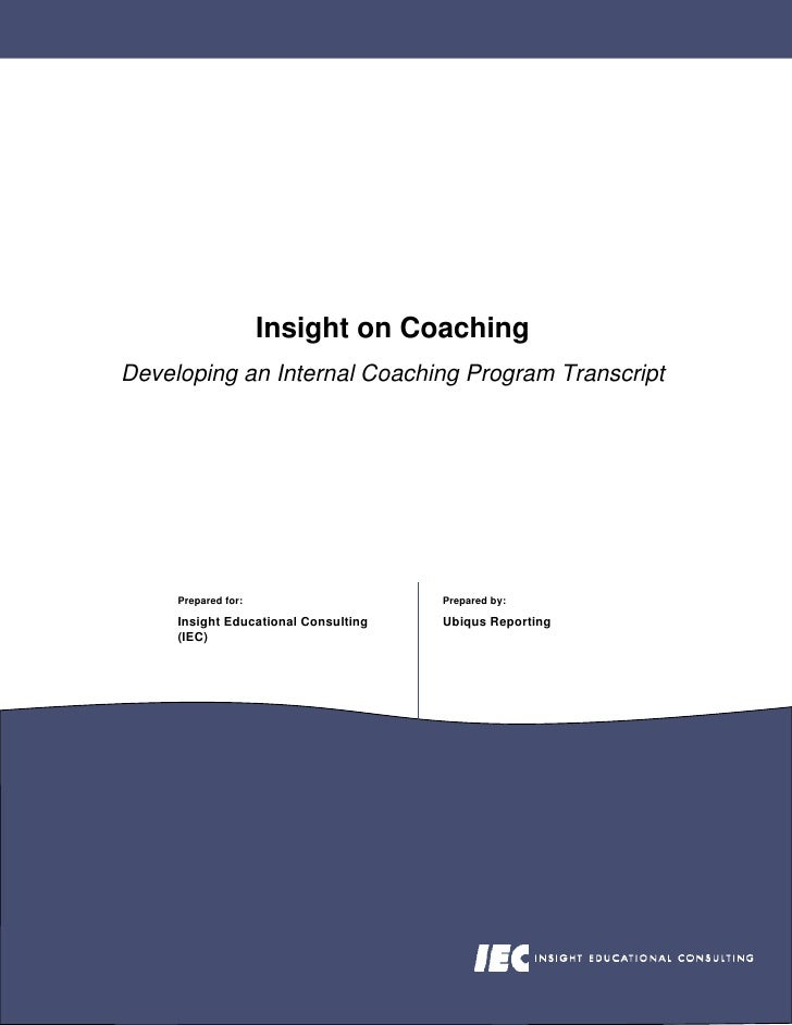 Insight on Coaching Developing an Internal Coaching Program Transcript          Prepared for:                    Prepared ...