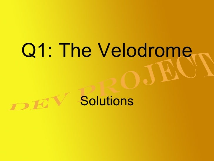 Q1: The Velodrome Solutions