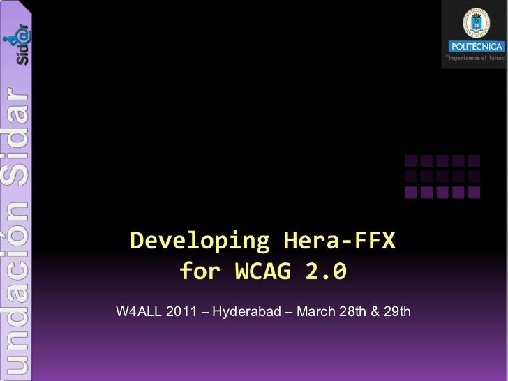 Developing Hera-FFX         for WCAG 2.0<br />W4ALL 2011 – Hyderabad – March 28th & 29th<br />