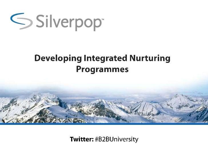 Developing Integrated Nurturing Programmes<br />Twitter: #B2BUniversity<br />
