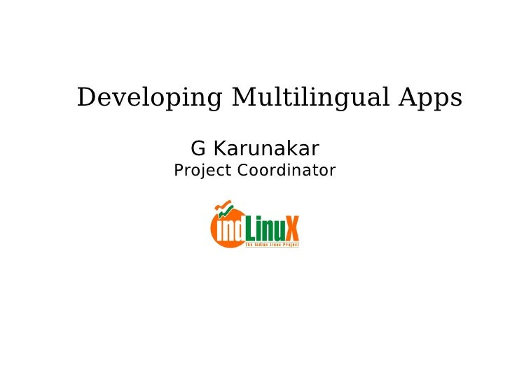 Developing Multilingual Apps G Karunakar Project Coordinator