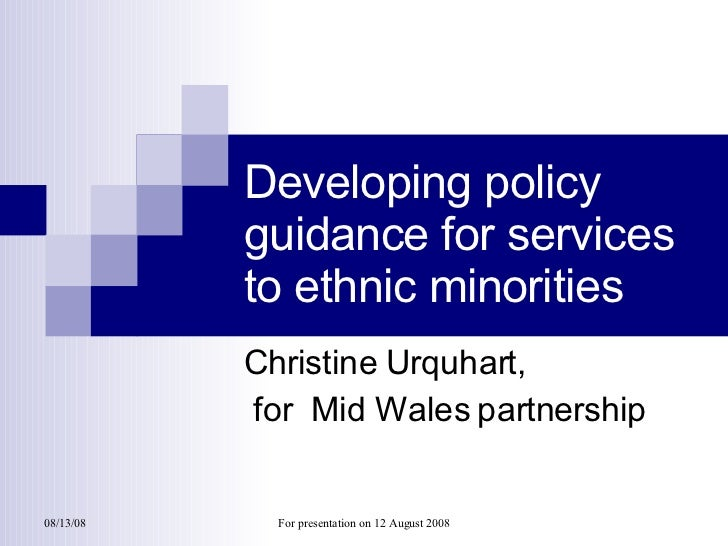 Developing policy guidance for services to ethnic minorities Christine Urquhart, for  Mid Wales partnership