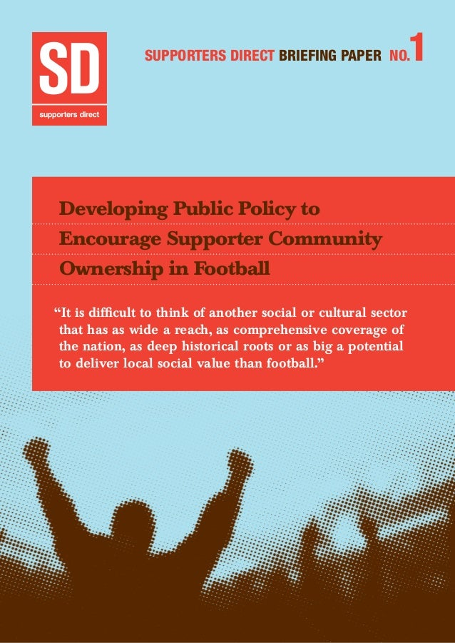 Briefing Paper 1: Developing public policy to encourage supporter community ownership in football
