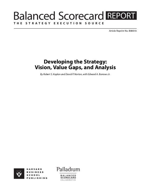 T H E  S T R AT E G Y  E X E C U T I O N  S O U R C E Article Reprint No. B0801A  Developing the Strategy: Vision, Value G...