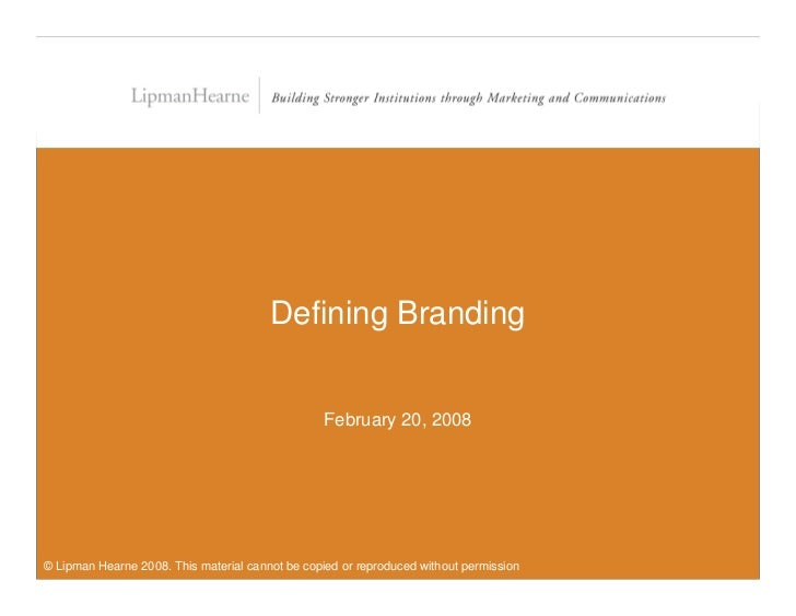 Developing a Brand Strategy for Your Institution                                             Defining Branding            ...