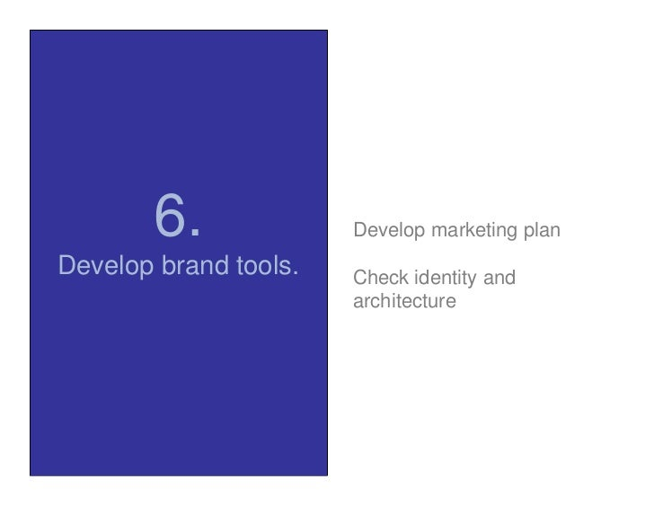 marketing plan developing strong brands If you want to build a strong brand, marketing can't be limited to one department  all areas have to demonstrate value to the customer the customer experience.