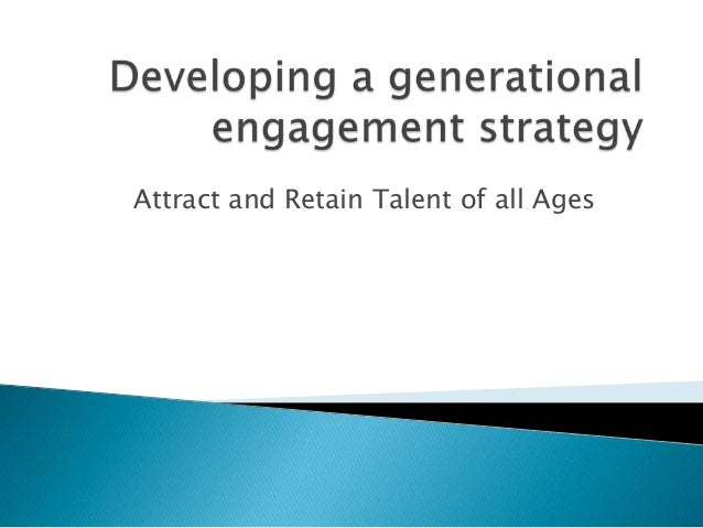 Attract and Retain Talent of all Ages
