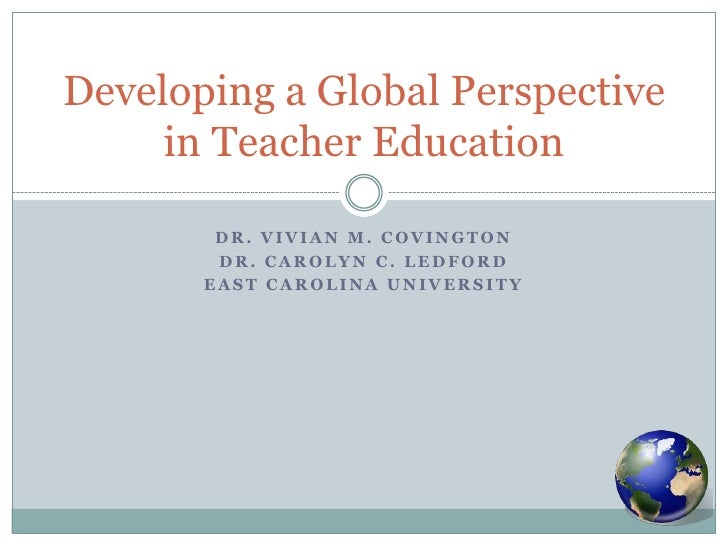 Developing a global perspective in teacher education ppt2