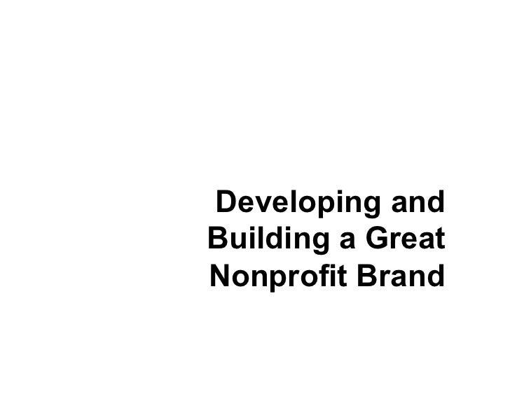 Developing andBuilding a GreatNonprofit Brand