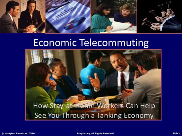 Economic Telecommuting                      How Stay-at-Home Workers Can Help                      See You Through a Tanki...