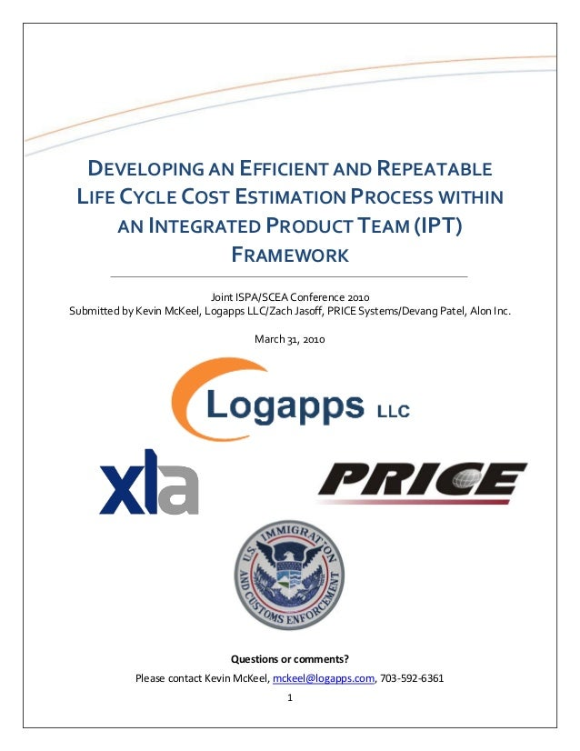 Developing An Efficient and Repeatable Life Cycle Cost Estimation Process Within An Integrated Product Team (IPT) Framework