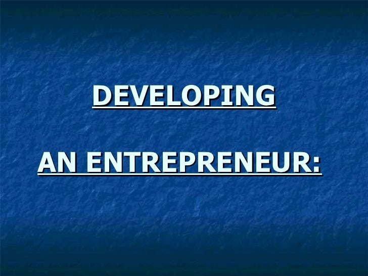 Developing An Entrepreneur