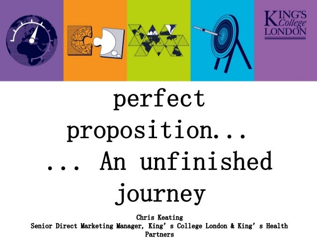 Developing the          perfect      proposition...    ... An unfinished          journey                              Chr...