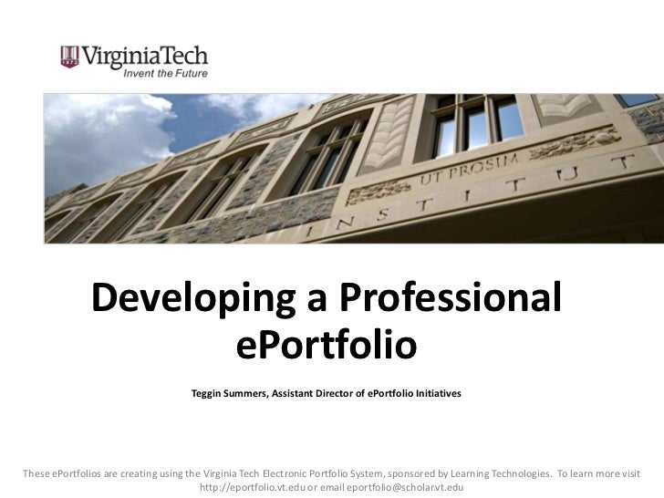 Developing a Professional                      ePortfolio                                     Teggin Summers, Assistant Di...