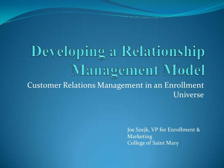 Customer Relations Management in an Enrollment                                      Universe                          Joe ...