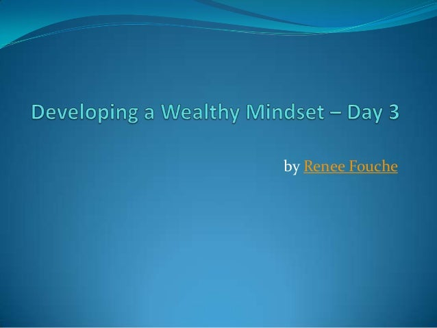 Developing a Wealthy Mindset – Day 3