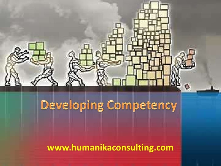 Developing Competency<br />www.humanikaconsulting.com<br />