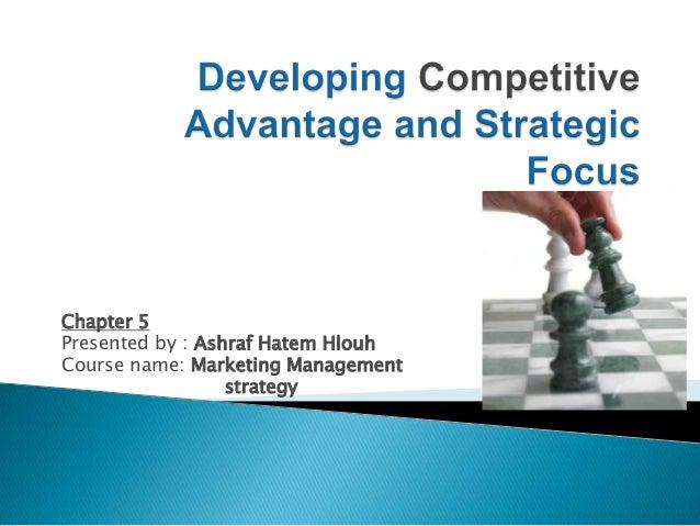 Chapter 5Presented by : Ashraf Hatem HlouhCourse name: Marketing Management                  strategy