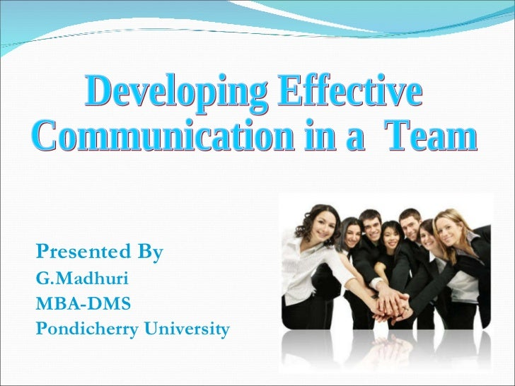 Presented By G.Madhuri Developing An Effective Team