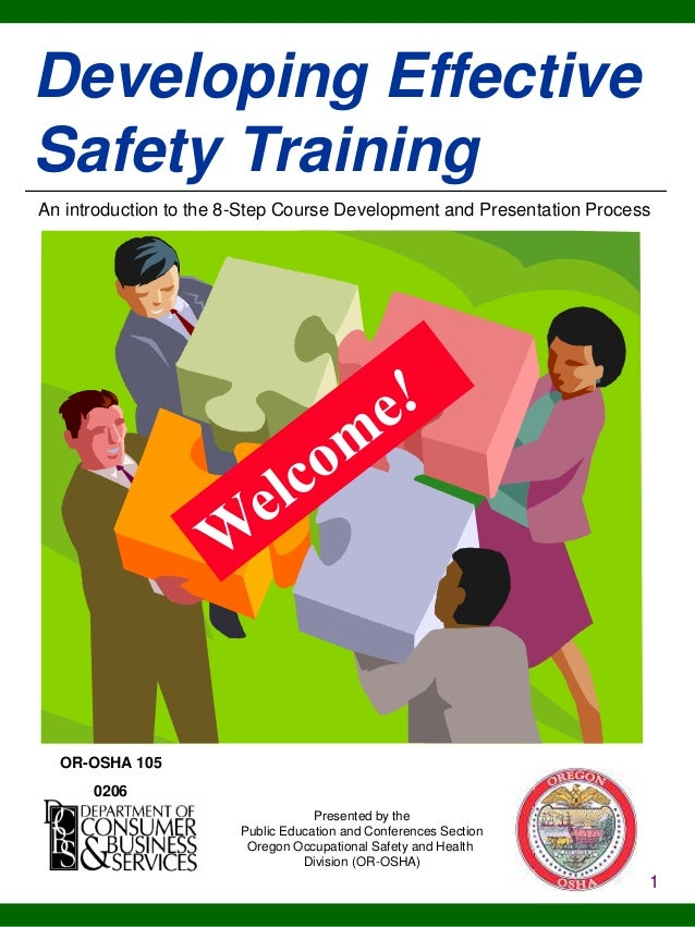 Developing Effective Safety Training An introduction to the 8-Step Course Development and Presentation Process  OR-OSHA 10...