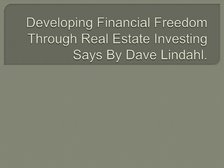 Developing financial freedom through real estate investing says