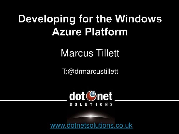 Developing For The Windows Azure Platform