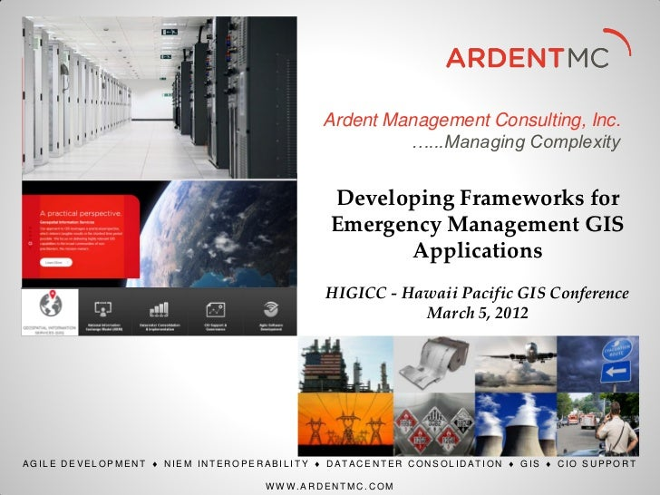 Hawaii Pacific GIS Conference 2012: Disaster Management and Emergency Response II - Developing Frameworks for Emergency Management Web Based GIS Applications