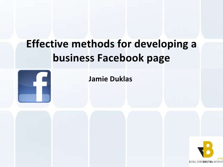 Effective methods for developing a business Facebook page Jamie Duklas