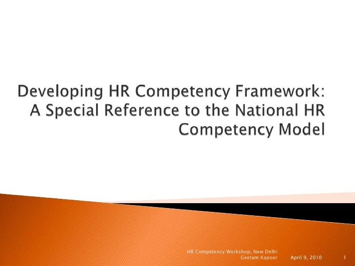 Developing HR Competency Framework:A Special Reference to the National HR Competency Model<br />April 9, 2010<br />HR Comp...