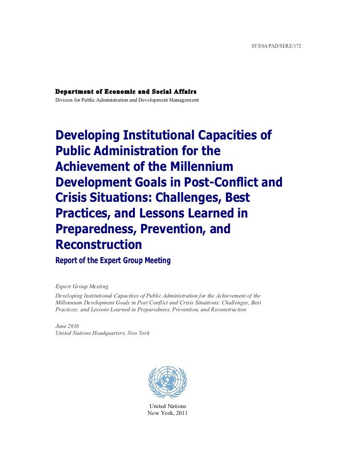 Developing Institutional Capacities of Public Administration for the Achievement of the Millennium Development Goals in Post-Conflict and Crisis Situations: Challenges, Best Practices, and Lessons Learned in Preparedness, Prevention, and Reconstruction -