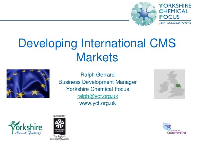 Developing International CMS           Markets                 Ralph Gerrard        Business Development Manager          ...