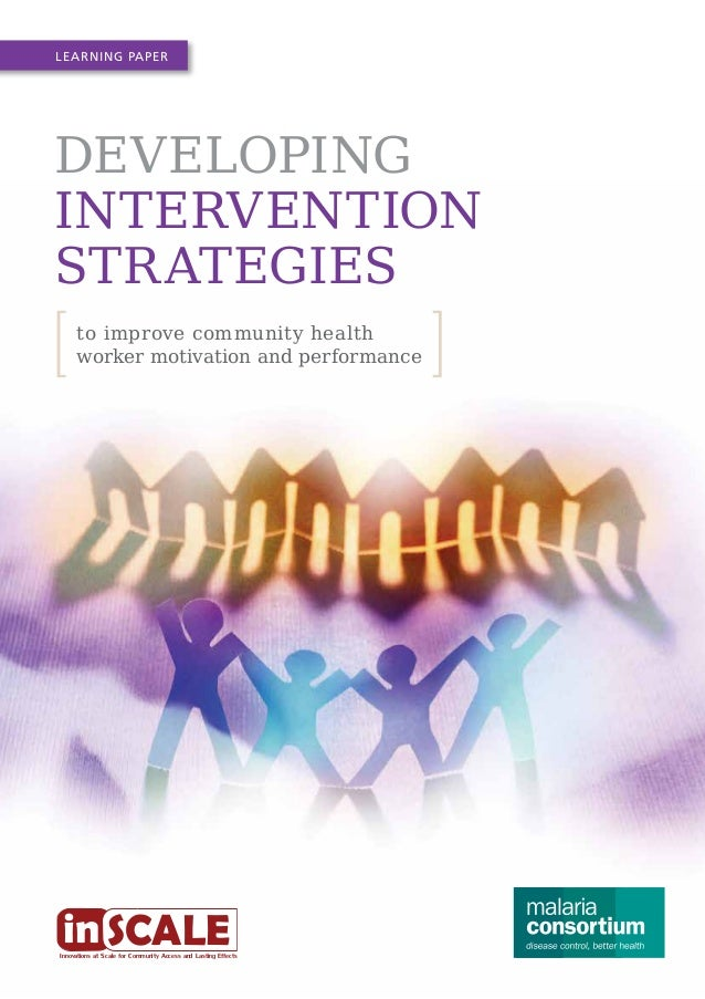 Learning Paper  Developing Intervention Strategies to improve community health worker motivation and performance  in SCALE...