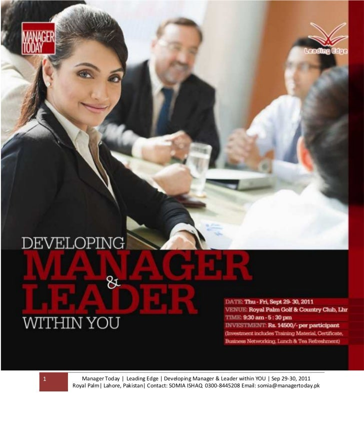 1      Manager Today | Leading Edge | Developing Manager & Leader within YOU | Sep 29-30, 2011    Royal Palm| Lahore, Paki...