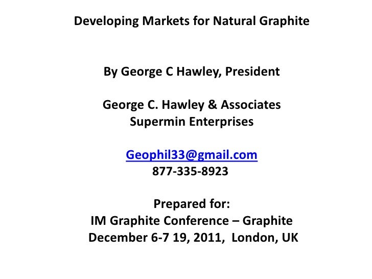 Developing Markets for Natural Graphite by George C Hawley