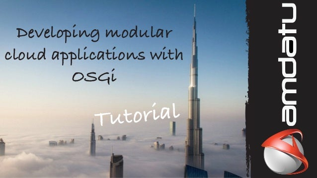 Developing modular cloud applications with OSGi Tutorial