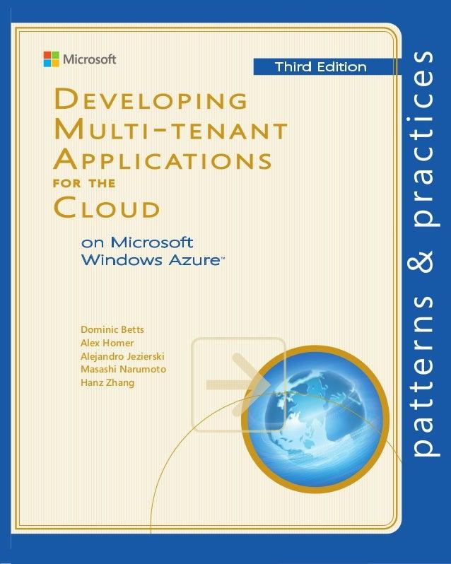 Developing Multi-tenant ApplicationsDeveloping Multi-tenant Applications                         for the        Cloud,3rd ...