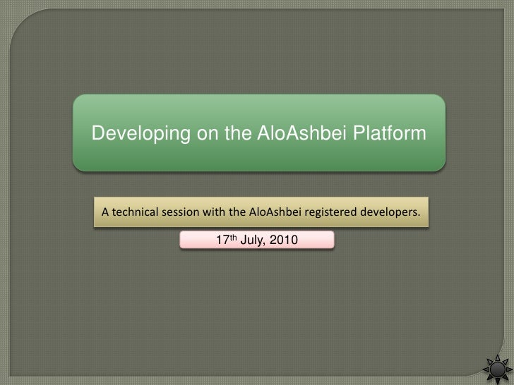 Developing on the AloAshbei Platform<br />A technical session with the AloAshbei registered developers.<br />17th July, 20...