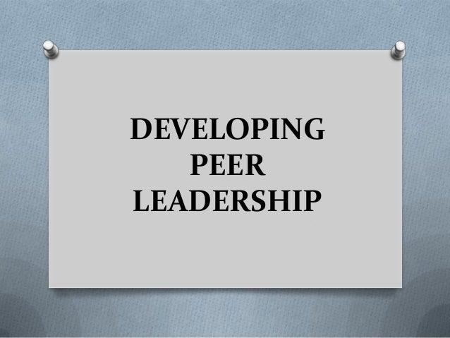 Developing peer leadership