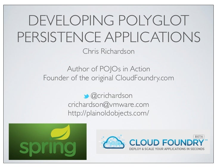 DEVELOPING POLYGLOTPERSISTENCE APPLICATIONS               Chris Richardson         Author of POJOs in Action   Founder of ...