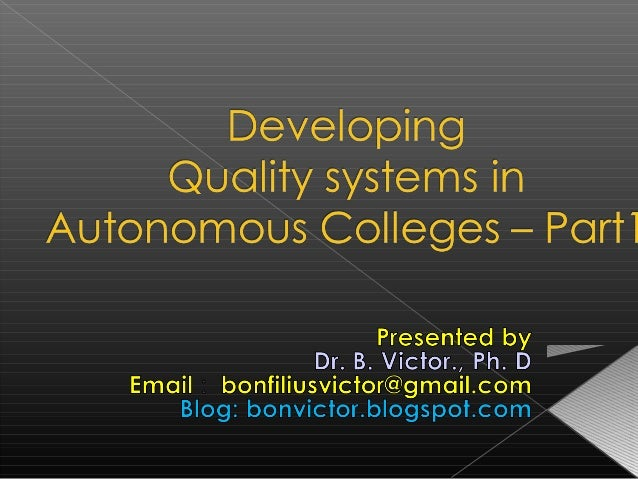 Developing quality in autonomous college - Part 1